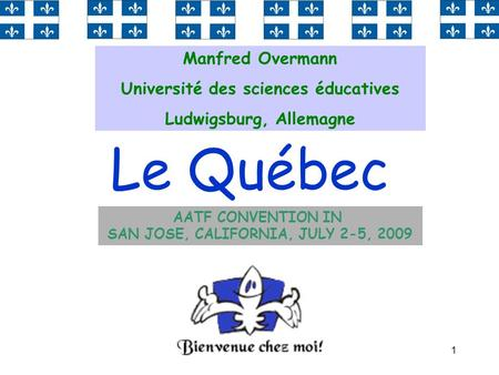 Le Québec Manfred Overmann Université des sciences éducatives