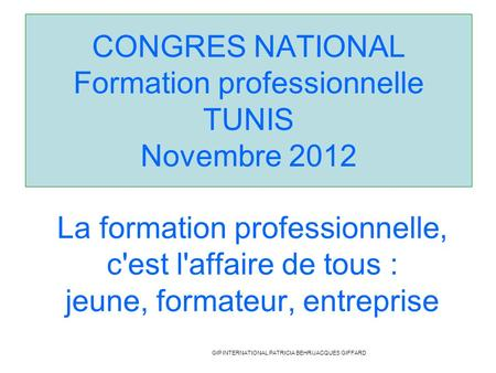 CONGRES NATIONAL Formation professionnelle TUNIS Novembre 2012