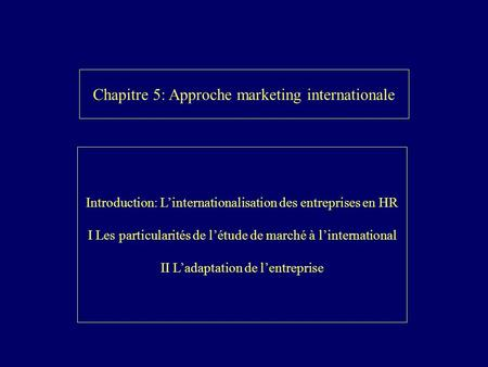 Chapitre 5: Approche marketing internationale