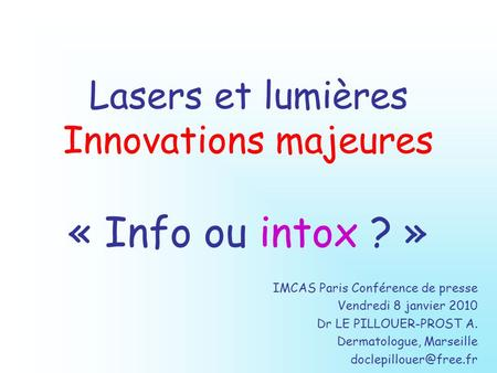Lasers et lumières Innovations majeures « Info ou intox ? »