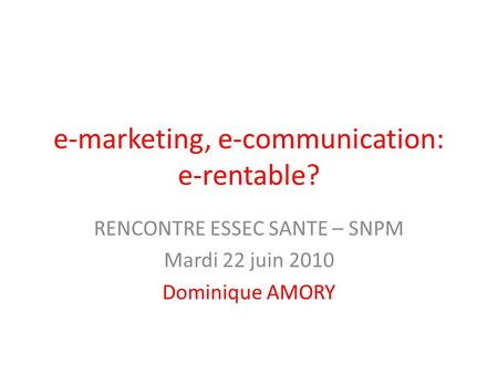 e-marketing, e-communication: e-rentable?