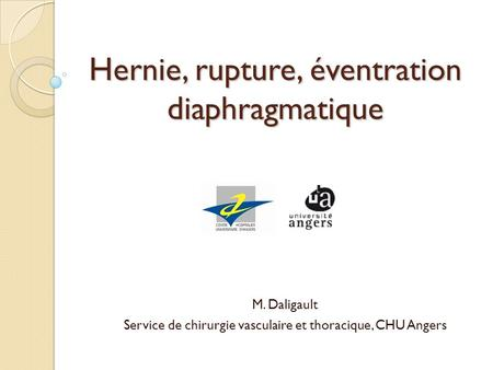 Hernie, rupture, éventration diaphragmatique