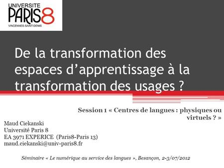 Session 1 « Centres de langues : physiques ou virtuels ? »