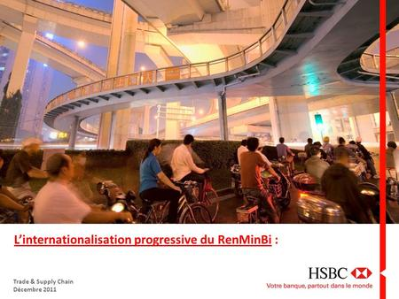 1 Linternationalisation progressive du RenMinBi : Trade & Supply Chain Décembre 2011.