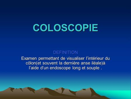 COLOSCOPIE DEFINITION
