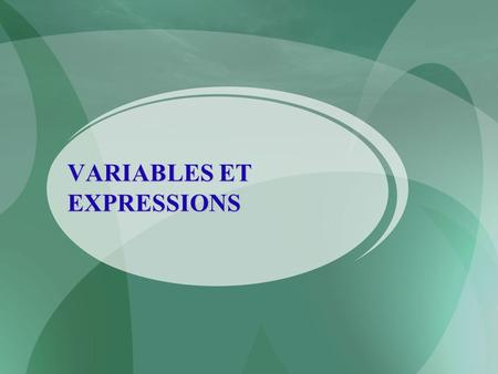 VARIABLES ET EXPRESSIONS