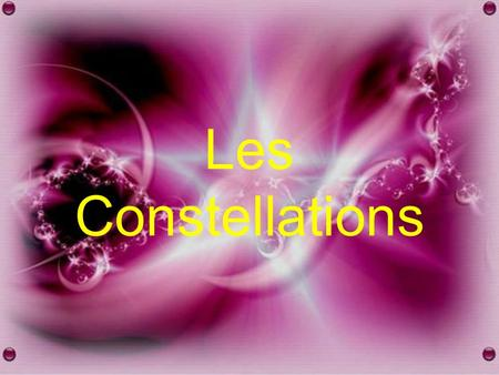 Les Constellations.