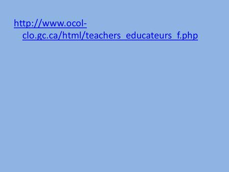 clo.gc.ca/html/teachers_educateurs_f.php.
