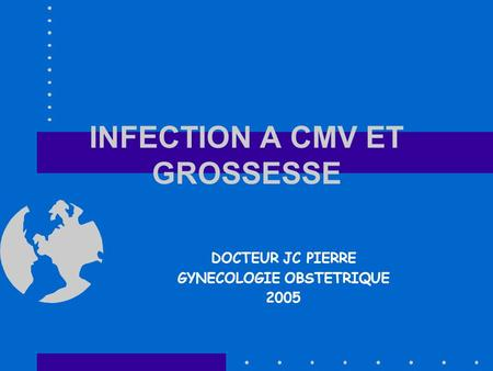 INFECTION A CMV ET GROSSESSE
