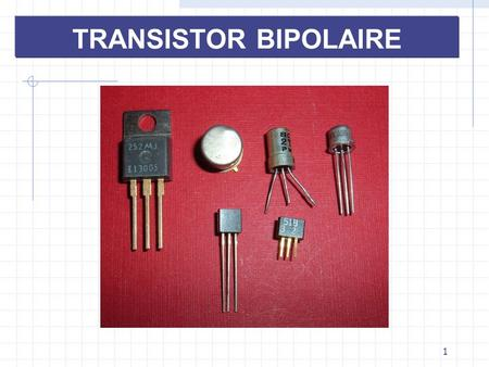 TRANSISTOR BIPOLAIRE.