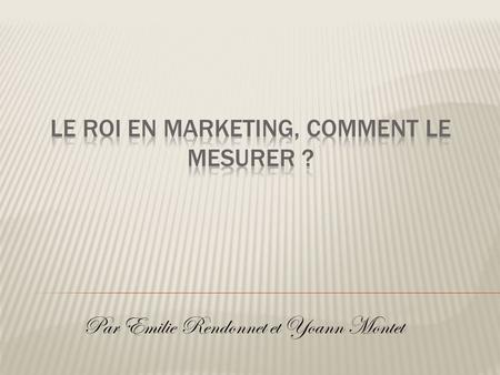 Le ROI en marketing, Comment le mesurer ?