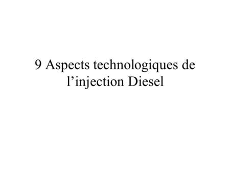 9 Aspects technologiques de l'injection Diesel