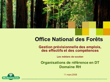 L office national des for ts chef du d partement de la formation ppt video online t l charger - Office national des forets ...