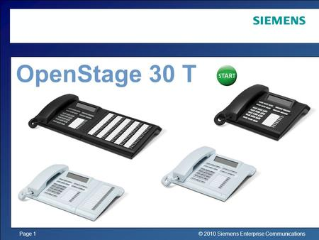 © 2010 Siemens Enterprise CommunicationsPage 1 OpenStage 30 T.