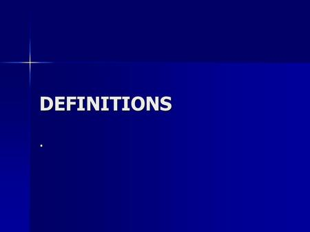 DEFINITIONS ..