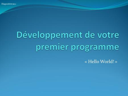 « Hello World! » Diapositive no.1. Ajout de la logique daffaire (« Business Logic ») Dans lentité « Employee » : /// /// Age as of today /// public int.