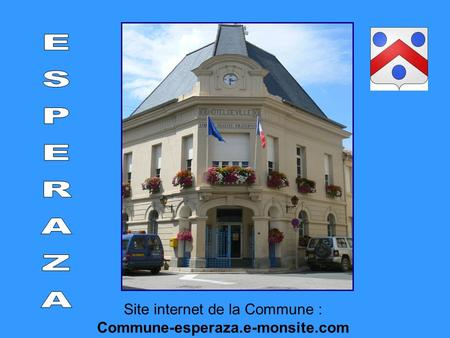 Site internet de la Commune : Commune-esperaza.e-monsite.com.