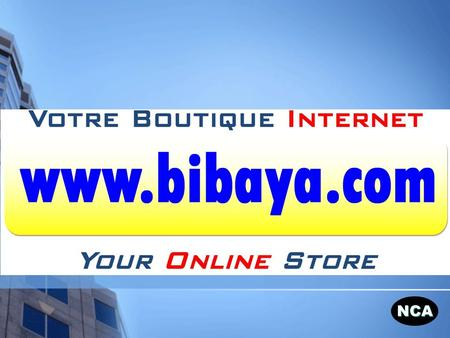 NCA www.bibaya.com. NCA © National Communication Alliance LLC All Rights Reserved Choisissez la langue.