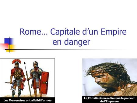 Rome… Capitale d'un Empire en danger