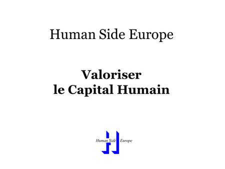 Human Side Europe Valoriser le Capital Humain