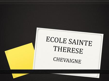 ECOLE SAINTE THERESE CHEVAIGNE.