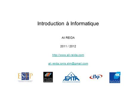 Introduction à Informatique Ali REIDA 2011 / 2012