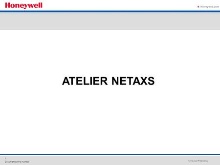 Honeywell Proprietary Honeywell.com 1 Document control number ATELIER NETAXS.
