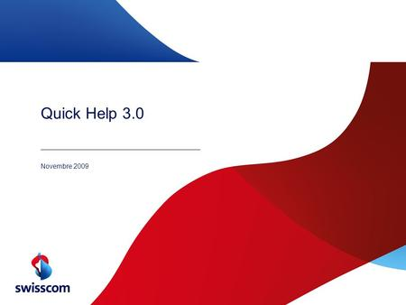 Quick Help 3.0 Novembre 2009. dd/mm/yyyy 2 Classification, First name & surname, Organization, Filename_Version Nouvelle version Quick Help 3.0 Lancement.