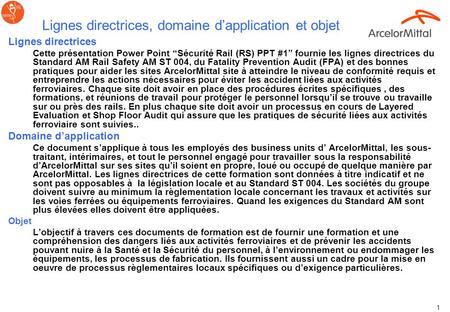 Corporate Health and Safety ArcelorMittal RS# 1 Sécurité Rail Introduction Draft date: Oct 5, 2011 Rev 1.