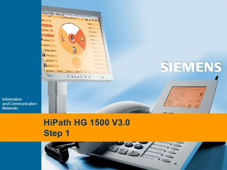 Information and Communication Networks HiPath HG 1500 V3.0 Step 1.