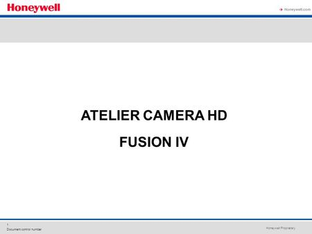 Honeywell Proprietary Honeywell.com 1 Document control number ATELIER CAMERA HD FUSION IV.