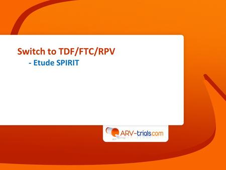 Switch to TDF/FTC/RPV - Etude SPIRIT.