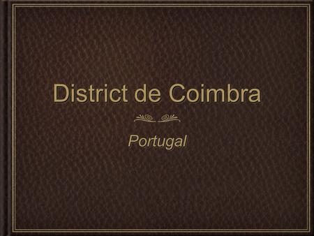District de Coimbra Portugal.