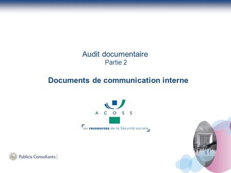 Audit documentaire Partie 2 Documents de communication interne.