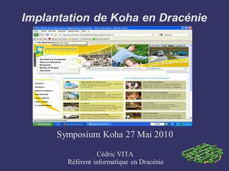 Implantation de Koha en Dracénie