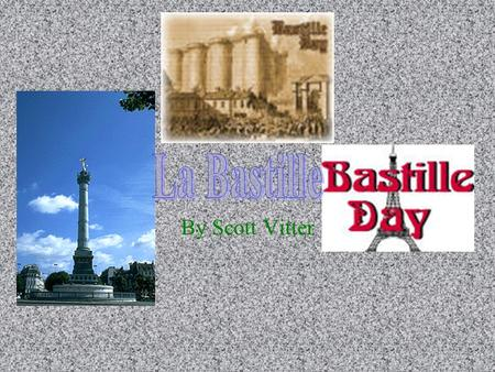 La Bastille By Scott Vitter.