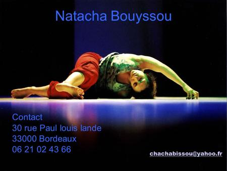 Natacha Bouyssou Contact 30 rue Paul louis lande Bordeaux