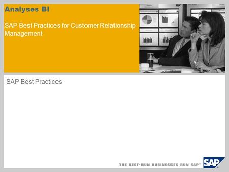 Analyses BI SAP Best Practices for Customer Relationship Management SAP Best Practices.
