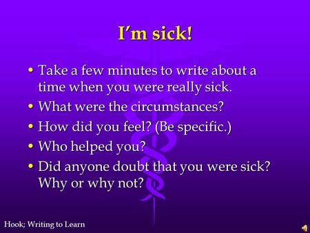 Im sick! Take a few minutes to write about a time when you were really sick.Take a few minutes to write about a time when you were really sick. What were.