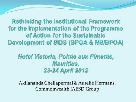 Akilananda Chellapermal & Aurelie Hermans, Commonwealth IAESD Group.