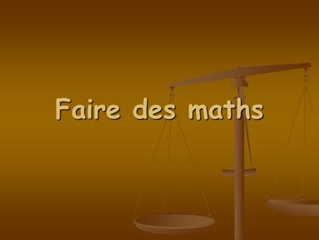 Faire des maths.