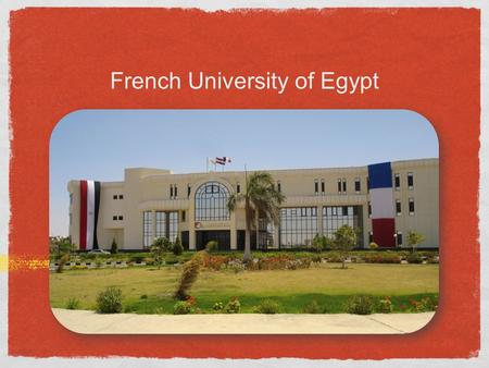 French University of Egypt. Stand out with the French University of Egypt...! Partnership with the most prestigious French Universities.