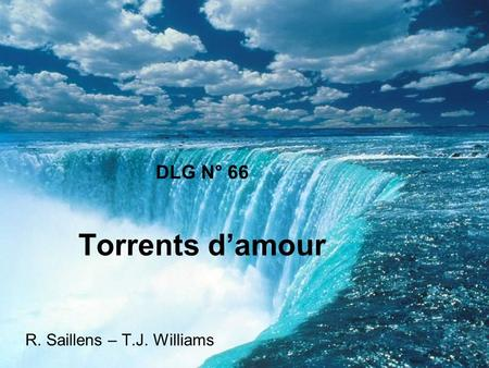 DLG N° 66 Torrents damour R. Saillens – T.J. Williams.