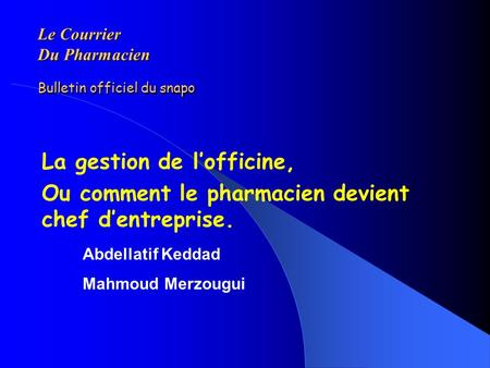 Le Courrier Du Pharmacien Bulletin officiel du snapo Le Courrier Du Pharmacien Bulletin officiel du snapo La gestion de lofficine, Ou comment le pharmacien.