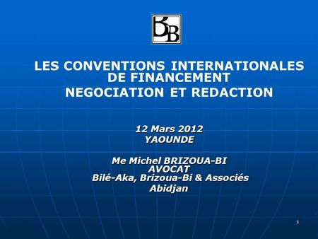 LES CONVENTIONS INTERNATIONALES DE FINANCEMENT