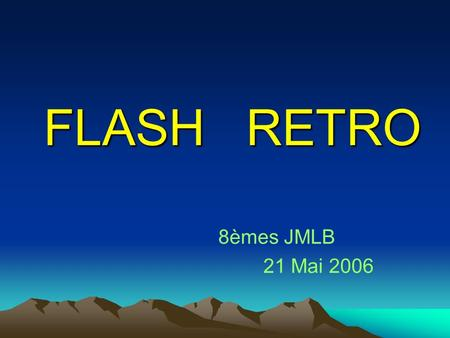 FLASH RETRO 8èmes JMLB 21 Mai 2006.