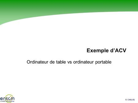 S. CAILLOL Exemple dACV Ordinateur de table vs ordinateur portable.