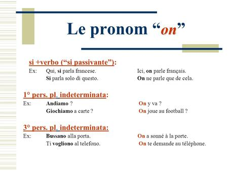 "Le pronom ""on"" si +verbo (""si passivante""):"