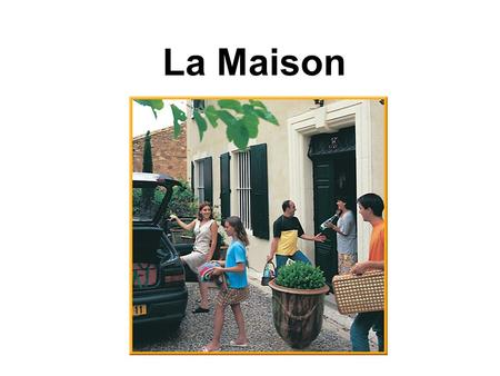 La Maison. La Maison et L'Appartement Les Standards 4.2.1- I can understand and use home vocabulary in communication. 4.2.2 – I can use possessive adjectives.