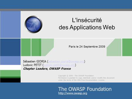 © 2009 - S.Gioria & OWASP Copyright © 2009 - The OWASP Foundation Permission is granted to copy, distribute and/or modify this document under the terms.